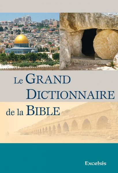 Le grand dictionnaire de la Bible