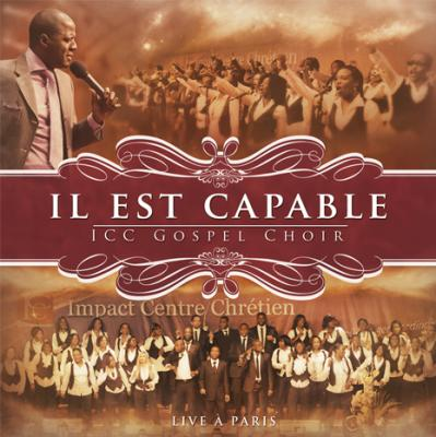 cd il est capable icc gospel choir live paris librairie chr tienne clc. Black Bedroom Furniture Sets. Home Design Ideas