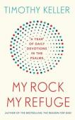 My Rock My Refuge - A year of Daily Devotions in the Psalms