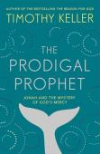 The prodigal prophet, Jonah and the mystery of God's mercy