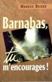 Barnabas, tu m'encourages !