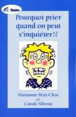POURQUOI PRIER QUAND ON PEUT S'INQUIETER ?