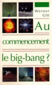Au commencement, le big-bang ?