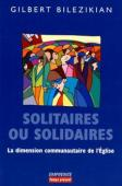 SOLITAIRES OU SOLIDAIRES : LA DIMENSION COMMUNAUTAIRE DE L'EGLISE 239 PAGES