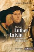 Martin Luther et Jean Calvin