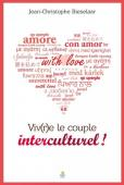 Viv(r)e le couple interculturel !
