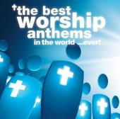 CD The Best Worship Anthems In The World. . . Ever !