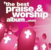 CD The Best Praise & Worship Album in the World. . . Ever