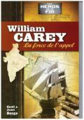 WILLIAM CAREY : LA FORCE DE L'APPEL